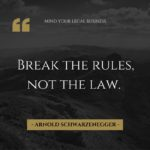 BREAK THE RULES NOT THE LAW